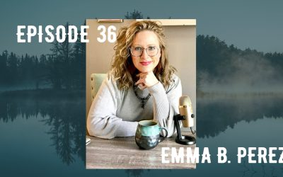036 Getting Your Teens Ready for College w/ Emma B. Perez